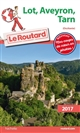 GUIDE DU ROUTARD LOT, AVEYRON, TARN (MIDI-PYRENEES) 2017